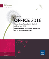 Microsoft® Office 2016  Word Excel PowerPoint Outlook OneNote - Fonctions avancées
