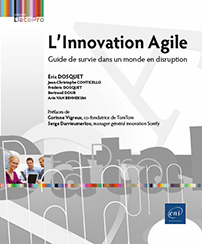 L'Innovation Agile - Guide de survie dans un monde en disruption
