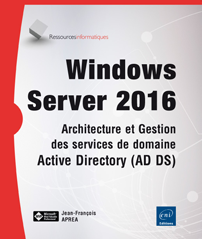 Windows Server 2016 - Services de domaine Active Directory