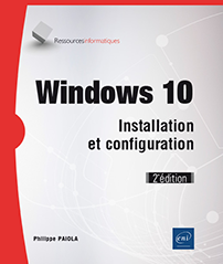 Windows 10 - Installation et configuration (2e édition)